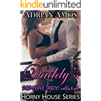 Daddy's SUBMISSIVE TABOO collection (20 books from Horny House Series) (Horny House Collections Book 2)