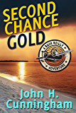 Second Chance Gold (Buck Reilly Adventure Series Book 4)