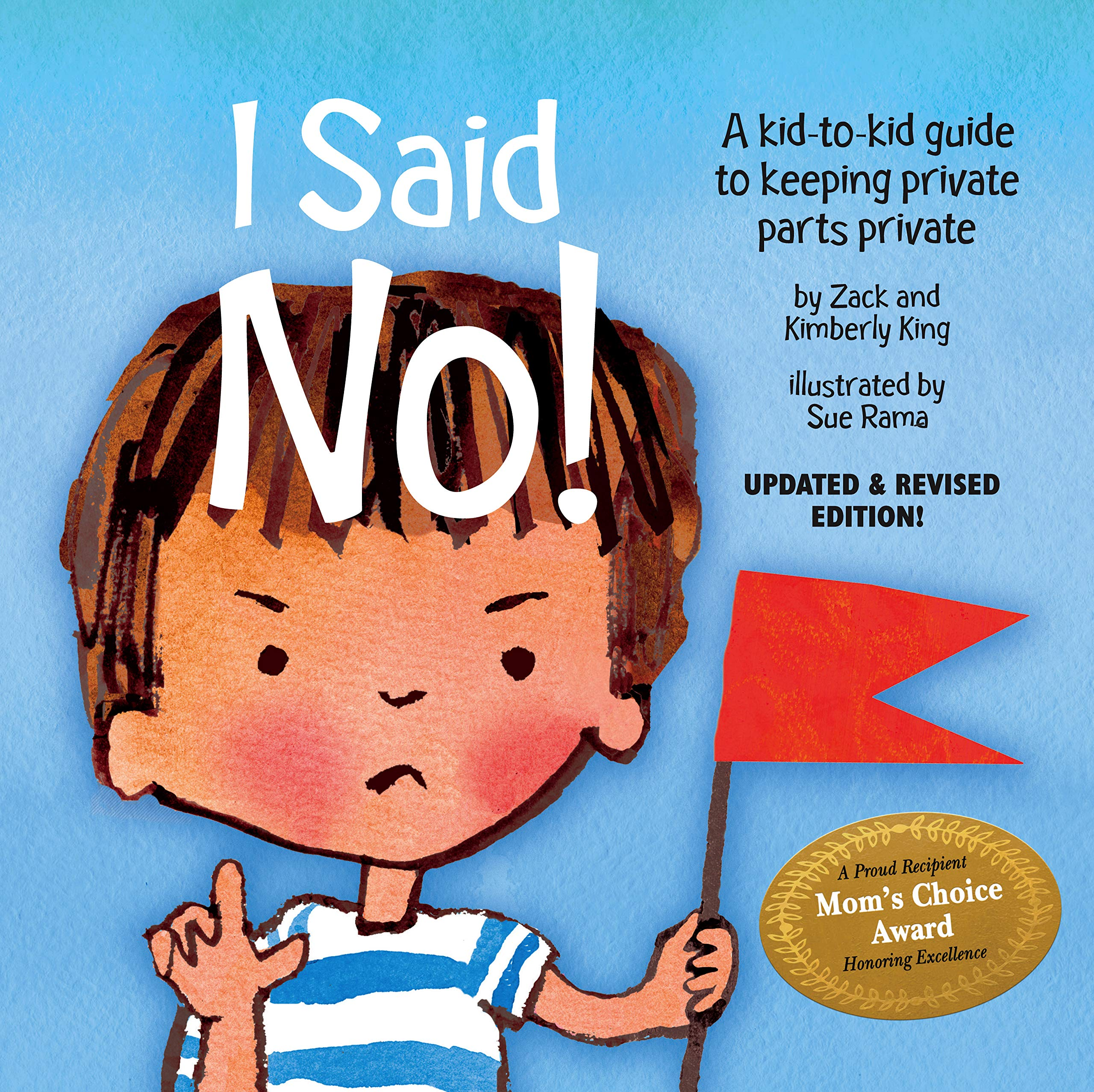 I Said No! A Kid-to-kid Guide to Keeping Private Parts Private: Kimberly  King, Zack King, Sue Rama: 9781878076496: Amazon.com: Books