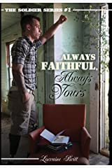 Always Faithful, Always Yours (The Soldier Series Book 2) Kindle Edition