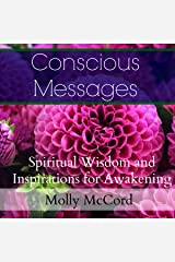 Conscious Messages: Spiritual Wisdom and Inspirations for Awakening Audible Audiobook