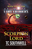 Scorpion Lord (The Cyber Chronicles VIII Book 8)