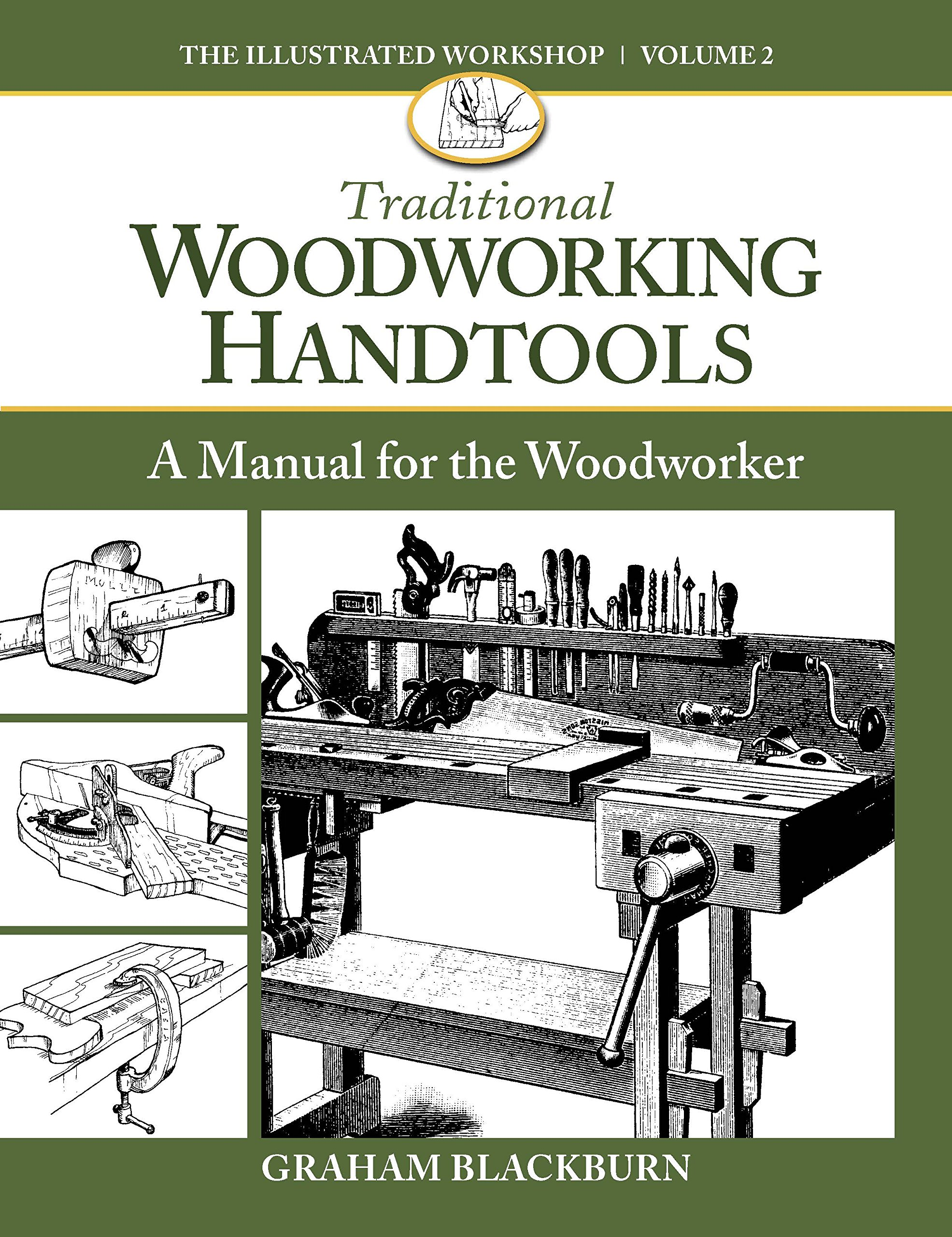Traditional Woodworking Handtools A Manual For The Woodworker