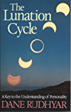 Lunation Cycle: A Key to the Understanding of Personality (English Edition)