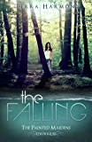 The Falling (The Painted Maidens Trilogy Book 4)