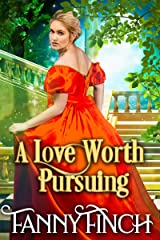 A Love Worth Pursuing: A Clean & Sweet Regency Historical Romance Novel Kindle Edition