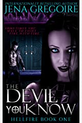 The Devil You Know (Hellfire Book 1)