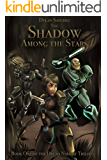 The Shadow Among The Stars: Book One of the Dread Naught Trilogy