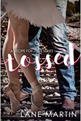 Tossed: A Recipe for Love Novella Kindle Edition