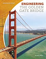 Engineering The Golden Gate Bridge (Building By