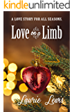 Love On A Limb: A Love Story For All Seasons
