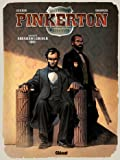 Pinkerton - Tome 02: Dossier Abraham Lincoln - 1861