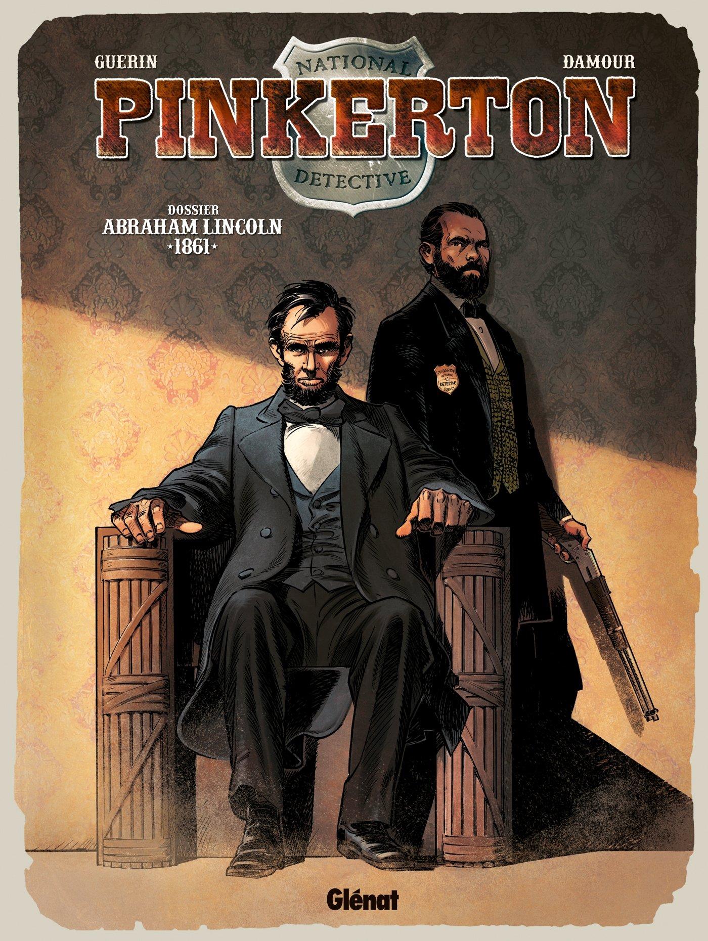 Pinkerton - Tome 02: Dossier Abraham Lincoln - 1861 Album – 8 janvier 2014 Remi Guerin Paolo Francescutto Damour Glénat BD