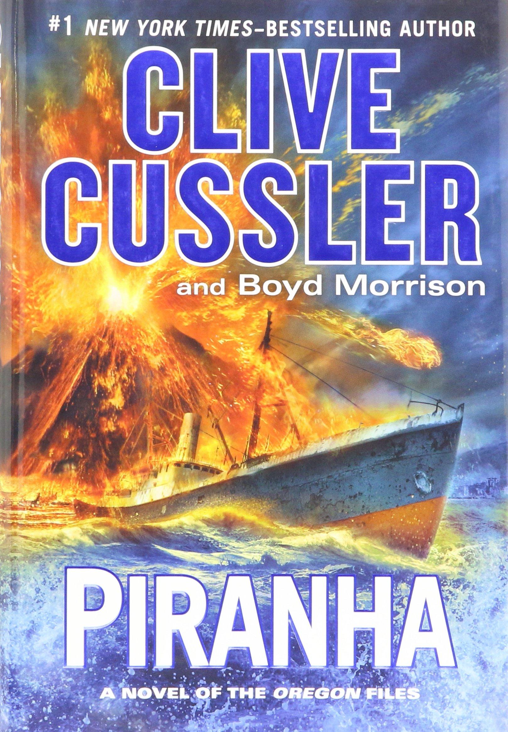 Piranha (The Oregon Files): Amazon.co.uk: Clive Cussler, Boyd Morrison:  Books
