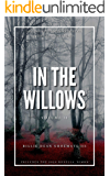 In the Willows: Volume II: A Collection of Short Stories and Novellas