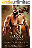 Taka (Brothers Of The Dark Places Book 3)