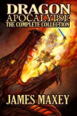 Dragon Apocalypse: The Complete Collection Kindle Edition