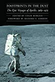 Footprints in the Dust: The Epic Voyages of Apollo, 1969-1975 (Outward Odyssey: A People's History of Spaceflight)