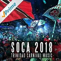 Soca 2018: Trinidad Carnival Music