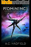 Prominence: A Space Opera Adventure (Blackstar Command Book 1)