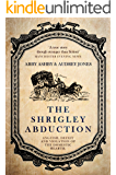 The Shrigley Abduction: A Tale of Anguish, Deceit and Violation  of the Domestic Hearth
