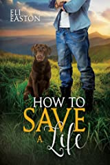 How to Save a Life (Howl at the Moon Book 4) Kindle Edition