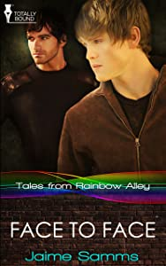 Face to Face (Tales from Rainbow Alley Book 4)