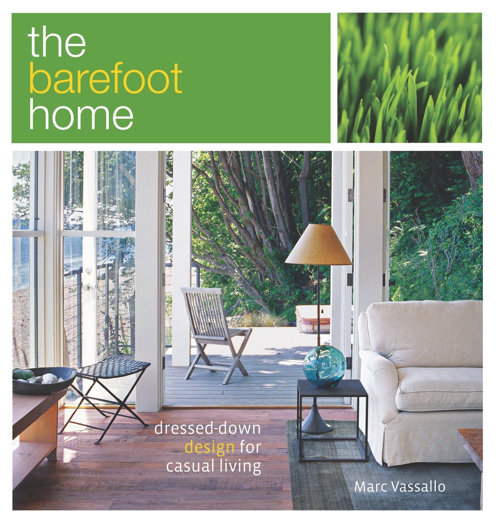 The Barefoot Home: Dressed Down Design For Casual Living: Marc Vassallo:  9781561588077: Amazon.com: Books