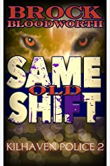 Same Old Shift (Kilhaven Police Book 2) Kindle Edition