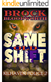 Same Old Shift (Kilhaven Police Book 2)