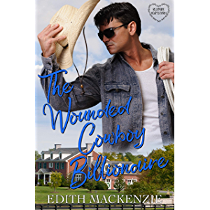The Wounded Cowboy Billionaire: A clean and wholesome romance (Billionaire Hearts Ranch Book 1)