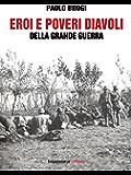 Eroi e poveri diavoli della grande guerra