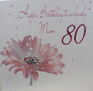 White cotton cards happy 80th birthday to a lovely mum handmade white cotton cards happy 80th birthday to a lovely mum handmade card pink gerbera flower bookmarktalkfo Image collections