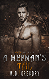 A Merman's Tail: A dark gay retelling of The Little Mermaid (Grim and Sinister Delights Book 14)