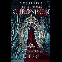 Die verbotene Farbe (Die Grimm-Chroniken 9)