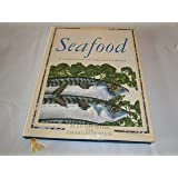 Seafood: A Connoisseur's Guide and Cook Book