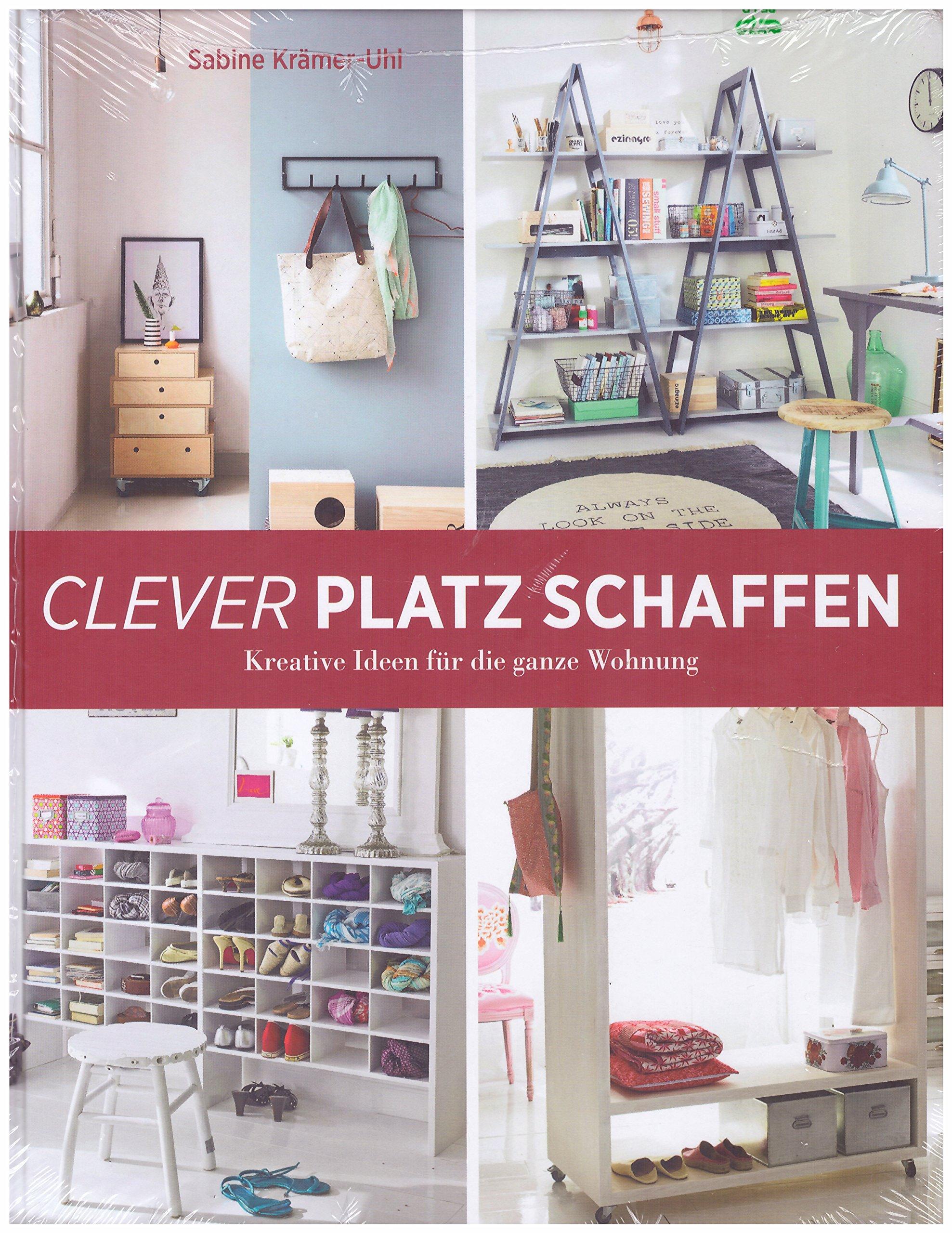 Clever Platz schaffen - Kreative Ideen für die ganze Wohnung: Amazon ...