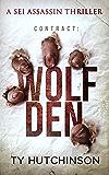 Contract: Wolf Den (Sei Assassin Thriller Book 4) (English Edition)