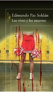 Los vivos y los muertos (Alfaguara) (Spanish Edition)