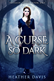 A Curse So Dark (Pioneer Falls Book 1)