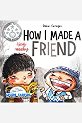 HOW I MADE A FRIEND: The funniest children's book about making meaningful friendships. (MY CRAZY STORIES SERIES 6) Kindle Edition