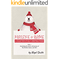 Mistletoe & Rhyme: A Collection of Silly Christmas Poems (English Edition)