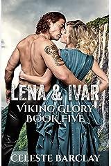 Lena & Ivar (Viking Glory Book 5) Kindle Edition