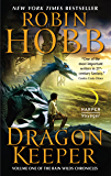 Dragon Keeper (Rain Wilds Chronicles, Vol. 1): Volume One of the Rain Wilds Chronicles