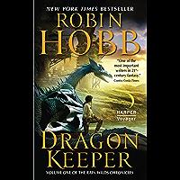 Dragon Keeper (Rain Wilds Chronicles, Vol. 1): Volume One of the Rain Wilds Chronicles (English Edition)