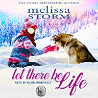 Let There Be Life: Sled Dog Series, Book 3