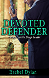 Devoted Defender (Danger in the Deep South Book 2)