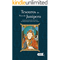 Tesouros do Pico do Junípero: As profundas instruções de tesouros de Padmasambava à dakini Yeshe Tsogyal