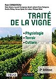 Traité de la vigne - 2e éd. : Physiologie, terroir, culture (Viticulture)