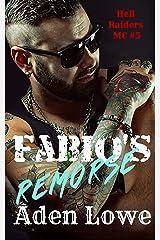 Fabio's Remorse (Hell Raiders MC Book 5) Kindle Edition